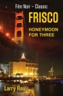 FRISCO Honeymoon For Three: The Dead Fisherman Cover Image