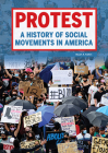 Protest: A History of Social Movements in America Cover Image