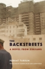 The Backstreets: A Novel from Xinjiang Cover Image