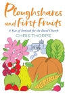 Ploughshares and First Fruits: A Year of Festivals for the Rural Church Cover Image