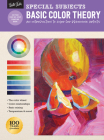 Special Subjects: Basic Color Theory: An introduction to color for beginning artists (How to Draw & Paint) Cover Image