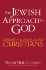 The Jewish Approach to God: A Brief Introduction for Christians Cover Image