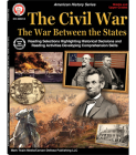 The Civil War: The War Between the States, Grades 5 - 12 Cover Image