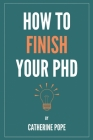 How to Finish Your PhD Cover Image