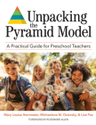 Unpacking the Pyramid Model: A Practical Guide for Preschool Teachers Cover Image