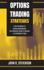Options Trading Strategies: From Strategies to Money Management. The Complete Guide to Become an Intelligent Trader Cover Image