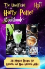 The Unofficial Harry Potter Cookbook: 26 Magical Recipes for Wizards and Non-Wizards Alike Cover Image