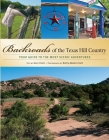 Backroads of the Texas Hill Country: Your Guide to the Most Scenic Adventures Cover Image