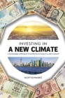 Investing in a New Climate: A Sustainable Approach to Investing & Living in a New Climate Cover Image