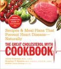 The Great Cholesterol Myth Cookbook: Recipes and Meal Plans That Prevent Heart Disease--Naturally Cover Image