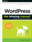 Wordpress: The Missing Manual (Missing Manuals) Cover Image