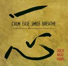 Calm, Ease, Smile, Breathe: A Mindfullness Meditation and Travel Altar [With Fold-Out Altar and CD (Audio)] Cover Image