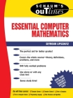 Schaum's Outline of Essential Computer Mathematics (Schaum's Outlines) Cover Image