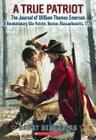 A True Patriot: The Journal of William Thomas Emerson, a Revolutionary War Patriot Cover Image