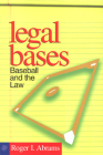 Legal Bases: Baseball And The Law Cover Image