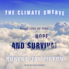 The Climate Swerve: Reflections on Mind, Hope, and Survival Cover Image