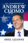 The Leadership of Andrew Cuomo: Lessons on Leading Through Crisis Cover Image