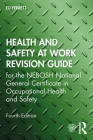 Health and Safety at Work Revision Guide: For the Nebosh National General Certificate in Occupational Health and Safety Cover Image