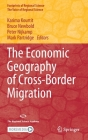The Economic Geography of Cross-Border Migration Cover Image