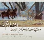 Horses in the American West: Portrayals by Twenty-Four Artists (American Wests, sponsored by West Texas A&M University) Cover Image