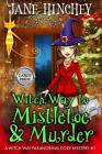 Witch Way to Mistletoe & Murder - Large Print Edition: A Witch Way Paranormal Cozy Mystery Cover Image