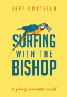 Surfing with the Bishop: A Funny, Business Novel Cover Image