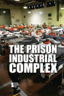 The Prison Industrial Complex (Opposing Viewpoints) Cover Image