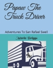 Papaw The Truck Driver: Adventures To San Rafael Swell Cover Image
