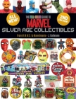 The Full-Color Guide to Marvel Silver Age Collectibles: From MMMS to Marvelmania Cover Image