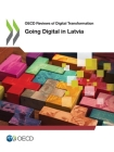 OECD Reviews of Digital Transformation Going Digital in Latvia Cover Image
