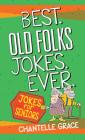 Best Old Folks Jokes Ever (Joke Books) Cover Image