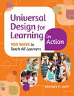 Universal Design for Learning in Action: 100 Ways to Teach All Learners Cover Image
