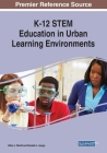 K-12 STEM Education in Urban Learning Environments Cover Image