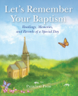 Let's Remember Your Baptism: Readings, Memories, and Records of a Special Day Cover Image