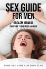 Sex Guide For Men: Orgasm Manual - Shoot Her To The Moon And Back Cover Image