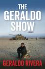 The Geraldo Show: A Memoir Cover Image