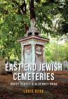 East End Jewish Cemeteries: Brady Street & Alderney Road Cover Image