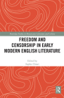 Freedom and Censorship in Early Modern English Literature (Routledge Studies in Renaissance Literature and Culture) Cover Image