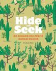 Hide and Seek: An Around-The-World Animal Search Cover Image