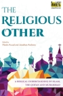 The Religious Other: A Biblical Understanding of Islam, the Qur'an and Muhammad Cover Image