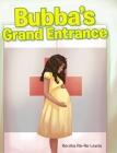 Bubba's Grand Entrance Cover Image