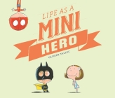 Life as a Mini Hero Cover Image