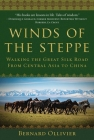 Winds of the Steppe: Walking the Great Silk Road from Central Asia to China Cover Image