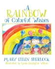 A Rainbow of Colorful Wishes Cover Image