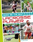 Make Me the Best Lacrosse Player (Make Me the Best Athlete) Cover Image