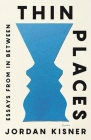 Thin Places: Essays from In Between Cover Image