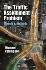 The Traffic Assignment Problem: Models and Methods Cover Image