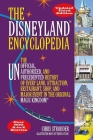 The Disneyland Encyclopedia: The Unofficial, Unauthorized, and Unprecedented History of Every Land, Attraction, Restaurant, Shop, and Major Event i Cover Image