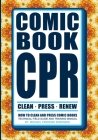 Comic Book CPR: How to Clean and Press Comic Books Cover Image