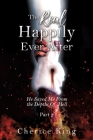 The Real Happily Ever After: He Saved Me From the Depths Of Hell Cover Image